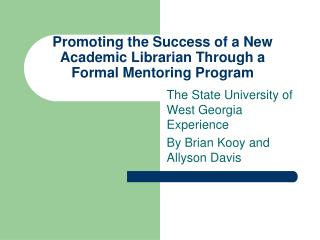 Promoting the Success of a New Academic Librarian Through a Formal Mentoring Program