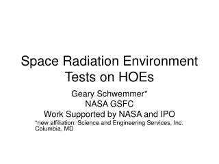 Space Radiation Environment Tests on HOEs