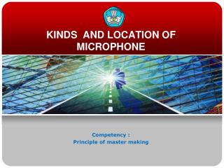 KINDS  AND LOCATION OF MICROPHONE