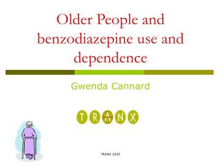 Older People and benzodiazepine use and dependence