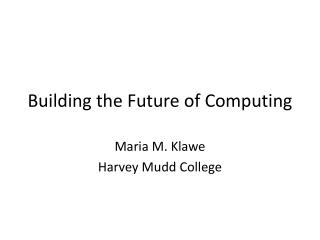 Building the Future of Computing