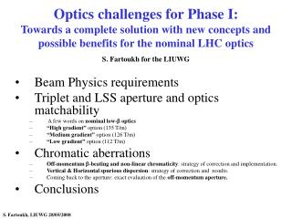Beam Physics requirements  Triplet and LSS aperture and optics matchability