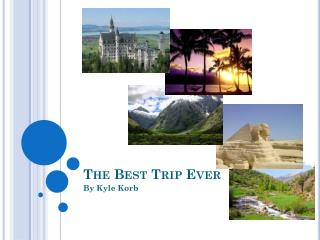 The Best Trip Ever
