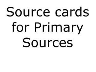 Source cards for Primary Sources