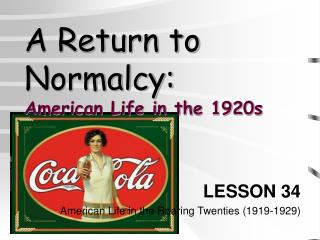 A Return to Normalcy: American Life in the 1920s