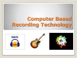 Computer Based Recording Technology