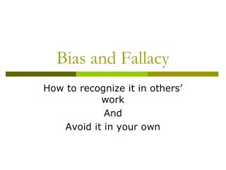 Bias and Fallacy