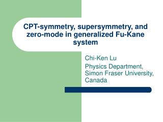 CPT-symmetry, supersymmetry, and zero-mode in generalized Fu-Kane system