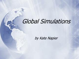 Global Simulations by Kate Napier