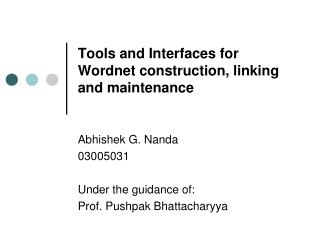 Tools and Interfaces for Wordnet construction, linking and maintenance