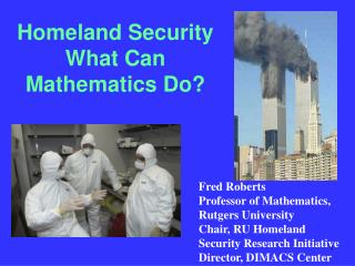 Homeland Security What Can Mathematics Do?