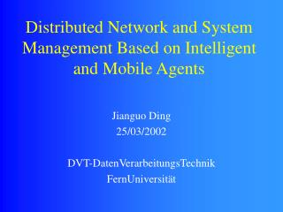 Distributed Network and System Management Based on Intelligent and Mobile Agents