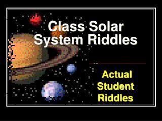 Class Solar System Riddles