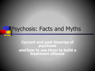 Psychosis: Facts and Myths