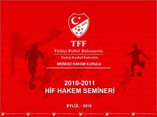 2010-2011  HİF HAKEM SEMİNERİ