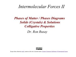 Phases of Matter / Phases Diagrams  Solids (Crystals) & Solutions Colligative Properties