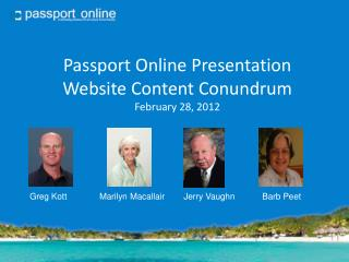 Passport Online Presentation  Website Content Conundrum February 28, 2012