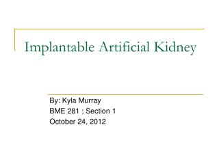 Implantable Artificial Kidney