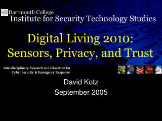 Digital Living 2010:  Sensors, Privacy, and Trust