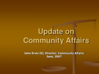 Update on Community Affairs