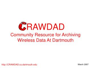 RAWDAD Community Resource for Archiving Wireless Data At Dartmouth