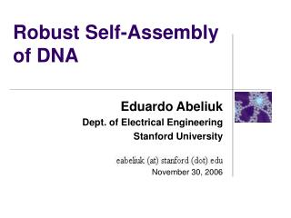 Robust Self-Assembly of DNA