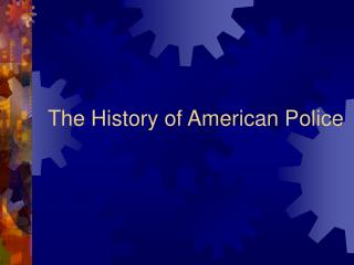 The History of American Police