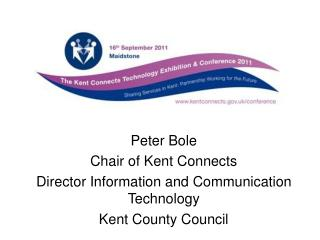 Peter Bole Chair of Kent Connects Director Information and Communication Technology