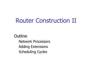 Router Construction II