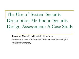 The Use of System Security Description Method in Security Design Assessment: A Case Study