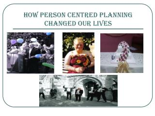 How Person Centred Planning Changed Our Lives