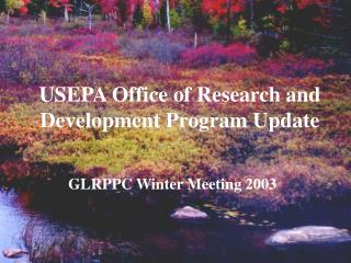 USEPA Office of Research and Development Program Update