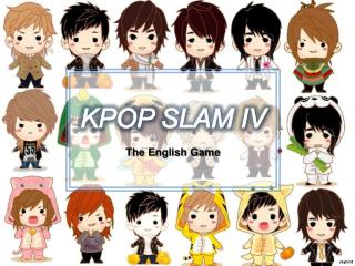 KPOP SLAM IV The English Game