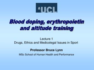 Lecture 1 Drugs, Ethics and Medicolegal Issues in Sport  Professor Bruce Lynn MSc School of Human Health and Performance
