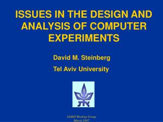 ISSUES IN THE DESIGN AND ANALYSIS OF COMPUTER EXPERIMENTS