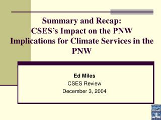 Summary and Recap:  CSES's Impact on the PNW Implications for Climate Services in the PNW