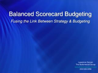 A Tale of Two Companies 3 Immutable Laws (and their implications) Balanced Scorecard Budgeting