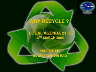 WHY RECYCLE ?