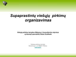 Viešųjų pirkimų tarnyba  Kareivių g. 1, LT-08221 Vilnius vpt.lt