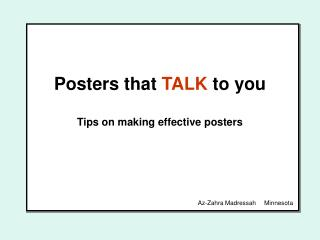 Posters that  TALK  to you Tips on making effective posters