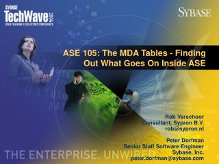 ASE 105: The MDA Tables - Finding Out What Goes On Inside ASE