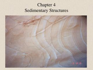 Chapter 4  Sedimentary Structures