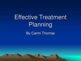 Effective Treatment Planning