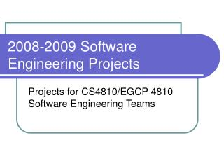 2008-2009 Software Engineering Projects