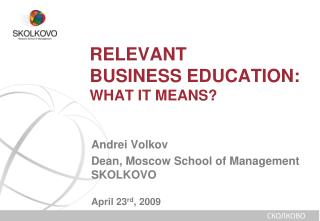 RELEVANT  BUSINESS EDUCATION: WHAT IT MEANS?