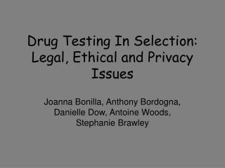 Drug Testing In Selection:  Legal, Ethical and Privacy Issues