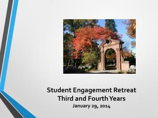 Student Engagement Retreat Third and Fourth Years January 29, 2014