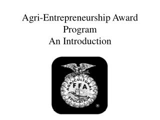 Agri-Entrepreneurship Award Program An Introduction