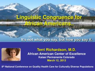 It's not what you say, but how you say it. Terri Richardson, M.D.