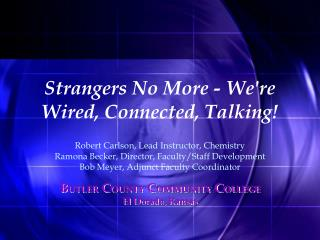 Strangers No More - Were Wired, Connected, Talking